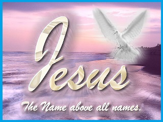 JESUS THE NAME ABOVE ALL NAMES.jpg