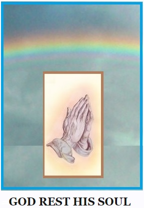 PRAYING HANDS WITH RAINBOW and god rest his soul.jpg
