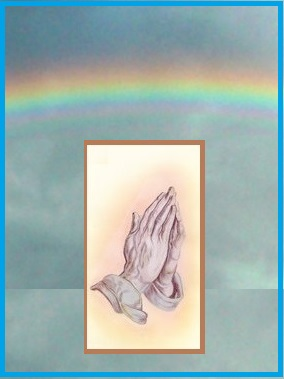RAINBOW WITH PRAYING HANDS.jpg